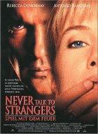 Never Talk To Strangers - Spiel mit dem Feuer - Plakat zum Film
