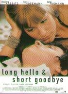 Long Hello And Short Goodbye - Plakat zum Film