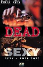 Dead Sexy - Sexy, aber tot - Plakat zum Film
