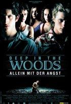 Deep In The Woods - Allein mit der Angst - Plakat zum Film