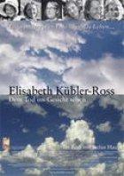 Elisabeth Kübler-Ross - Dem Tod ins Gesicht sehen - Plakat zum Film