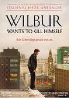 Wilbur Wants To Kill Himself - Plakat zum Film