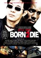 Born 2 Die - Plakat zum Film