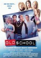 Old School - Wir lassen absolut nichts anbrennen - Plakat zum Film