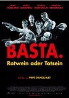 Basta. Rotwein oder Totsein - Plakat zum Film