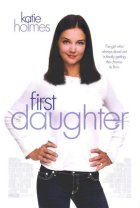 First Daughter - Date mit Hindernissen - Plakat zum Film
