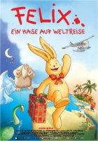 Felix - Ein Hase auf Weltreise - Plakat zum Film