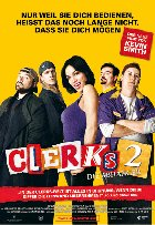 Clerks 2 - Die Abhänger - Plakat zum Film