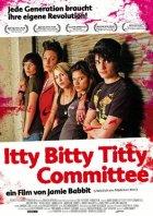 Itty Bitty Titty Committee - Plakat zum Film