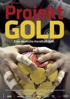 Projekt Gold - Eine deutsche Handball-WM - Plakat zum Film