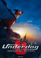 Underdog - Unbesiegt weil er fliegt - Plakat zum Film