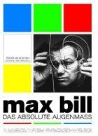 Max Bill - Das absolute Augenmaß - Plakat zum Film