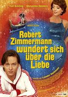 Robert Zimmermann wundert sich über die Liebe - Plakat zum Film