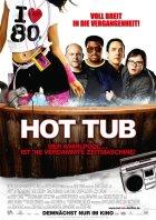 Hot Tub - Der Whirlpool... ist ne verdammte Zeitmaschine! - Plakat zum Film