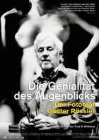 Die Genialität des Augenblicks - Der Fotograf Günter Rössler - Plakat zum Film