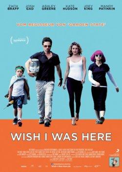 Wish I Was Here - Plakat zum Film
