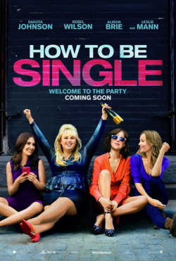 How To Be Single - Plakat zum Film