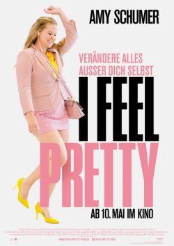 I Feel Pretty - Plakat zum Film