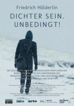Friedrich Hölderlin - Dichter sein. Unbedingt! - Plakat zum Film